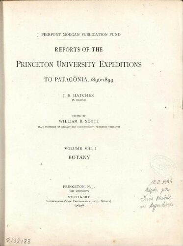 Reports of the Princeton University Expeditions to Patagonia 1896-1899 [...] Volume VIII, 1. Botany